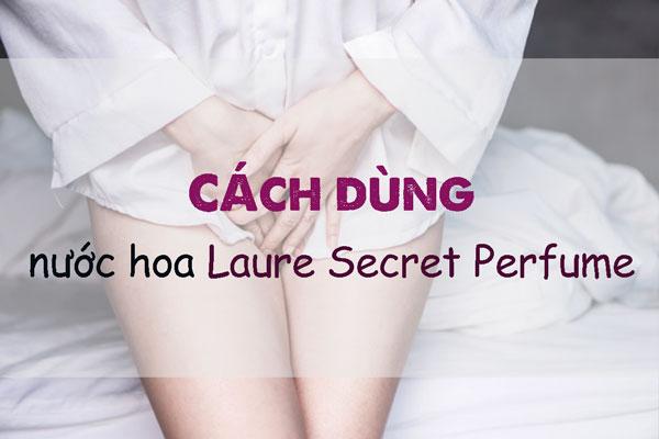 Tác dụng của nước hoa vùng kín Laure Secret PerfumeTác dụng của nước hoa vùng kín Laure Secret Perfume