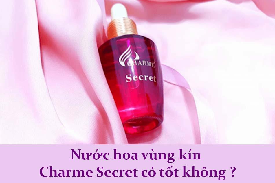 Nước hoa vùng kín Charme Secret có tốt không?