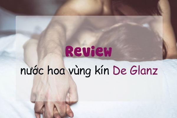 Review nước hoa vùng kín De Glanz từ người dùng